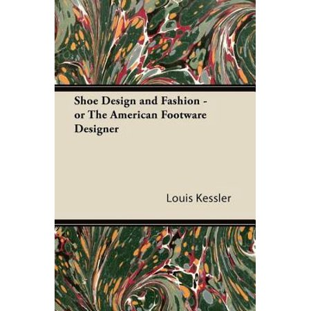 Shoe Design and Fashion - or The American Footware Designer - (Best American Fashion Designers)