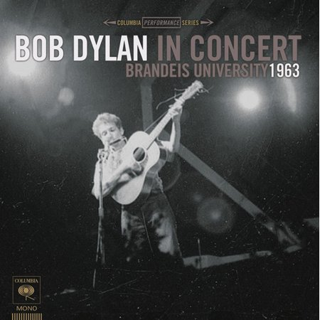 Bob Dylan in Concert: Brandeis University 1963 (Bob Dylan The 30th Anniversary Concert Celebration)
