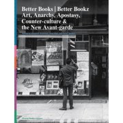 Better Books / Better Bookz : Art, Anarchy, Apostasy: Counter-Culture & the New Avant-Garde