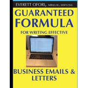 Guaranteed Formula for Writing Effective Business Emails & Letters (Paperback)