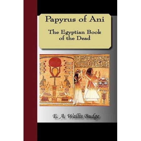 Papyrus Of Ani  The Egyptian Book Of The Dead