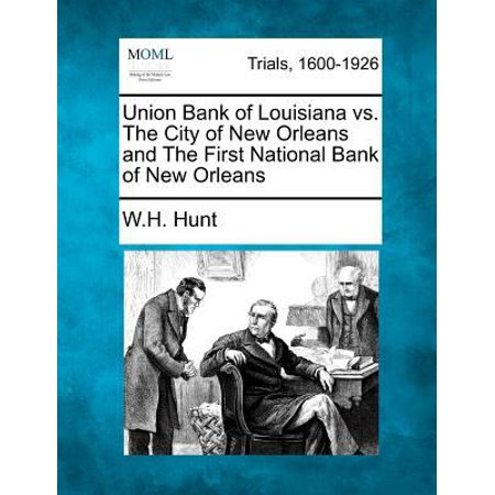 Union Bank Of Louisiana Vs  The City Of New Orleans And The First National Bank Of New Orleans
