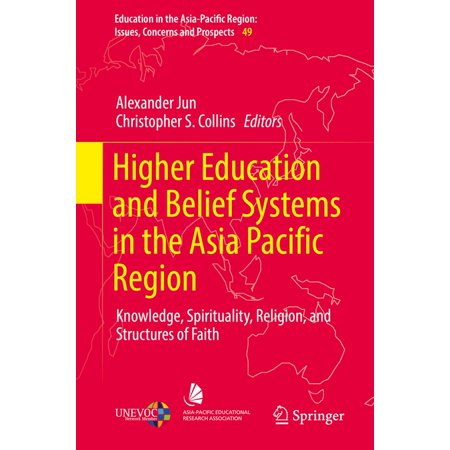 Higher Education and Belief Systems in the Asia Pacific Region - (Best Education System In Asia)