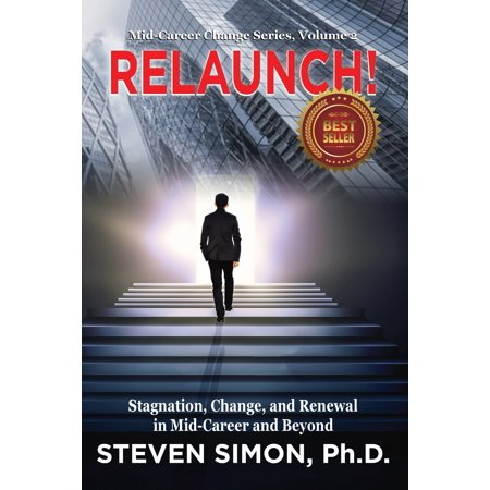 RELAUNCH! : Stagnation, Change, and Renewal in Mid-Career and