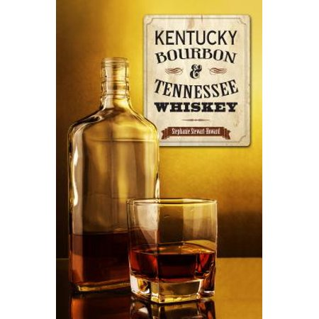 Kentucky Bourbon and Tennessee Whiskey
