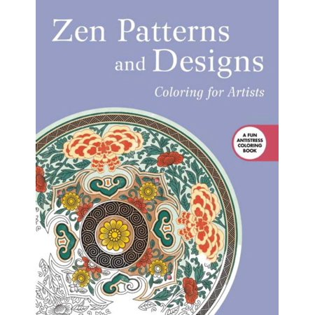 Zen Patterns and Designs: Coloring for Artists (Artist Pattern)