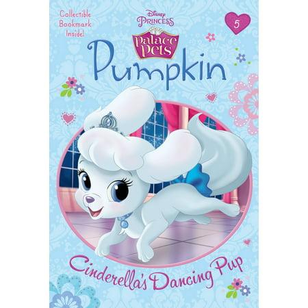 Pumpkin: Cinderella's Dancing Pup (Disney Princess: Palace Pets)](Pumpkin Princess)