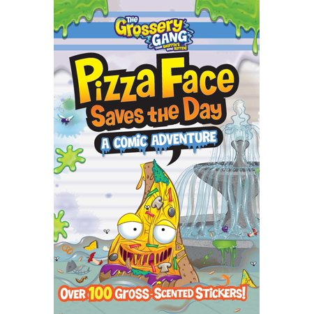 The Grossery Gang: Pizza Face Saves the Day: A Comic