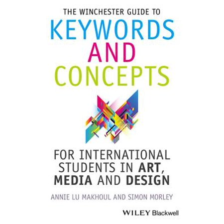 Winchester Guide (The Winchester Guide to Keywords and Concepts for International Students in Art, Media and Design - eBook)