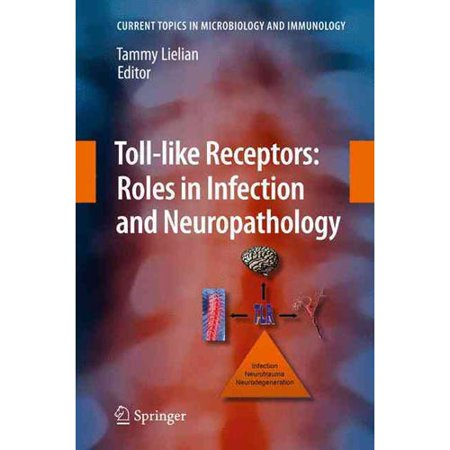 Toll Like Receptors  Roles In Infection And Neuropathology
