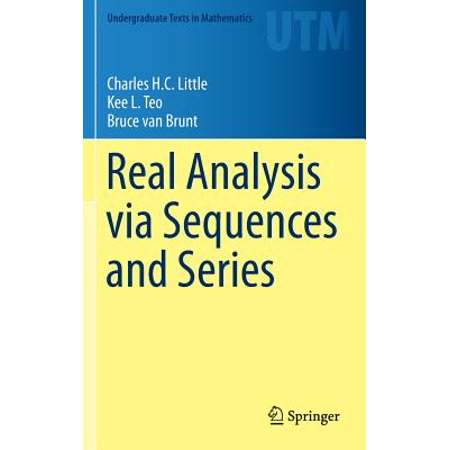 Real Analysis Via Sequences and Series