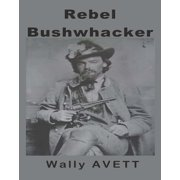 Rebel Bushwhacker - eBook