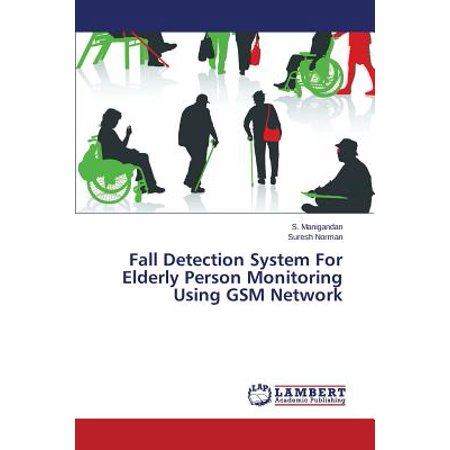 Fall Detection System for Elderly Person Monitoring Using GSM (Best Monitoring System For Elderly)