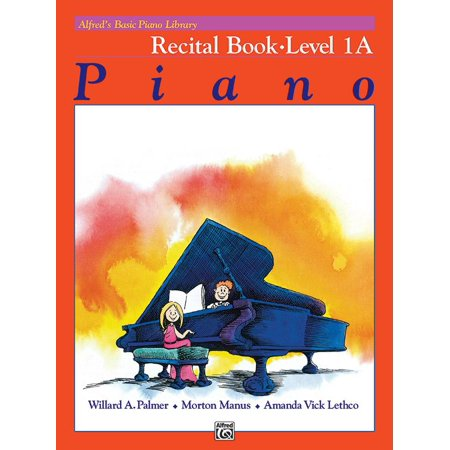 - Alfred's Basic Piano Library: Alfred's Basic Piano Library Recital Book, Bk 1a (Paperback)