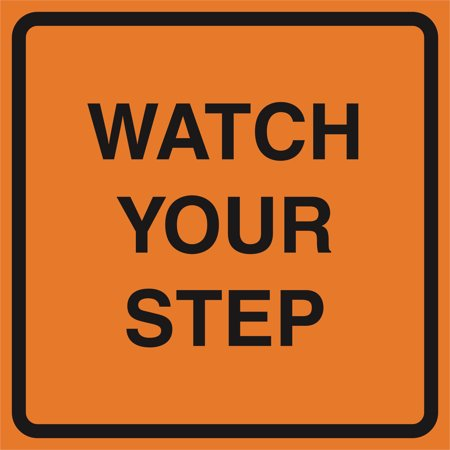 Aluminum Watch Your Step Orange Construction Work Zone Area Job Site Notice Caution Road Street Signs Metal, (Best Jobs On Bay Street)