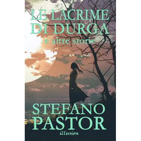 Le lacrime di Durga (e altre storie) - eBook