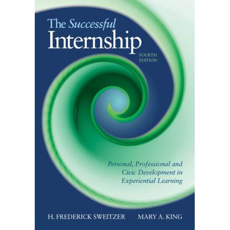 The Successful Internship  Personal  Professional  And Civic Development In Experiential Learning