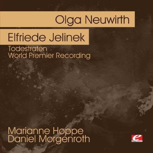 Neuwirth, Olga/Elfriede Jelinek - Olga Neuwirth: Todesraten [CD]