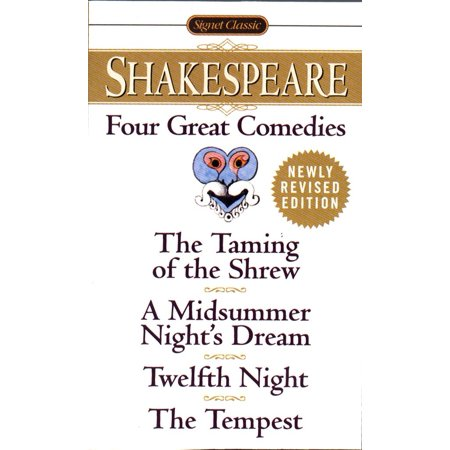 Four Great Comedies : The Taming of the Shrew; A Midsummer Night's Dream; TwelfthNight; The