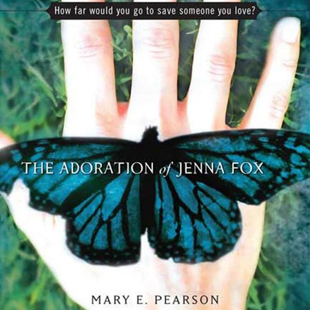 The Adoration of Jenna Fox - Audiobook (The Adoration Of Jenna Fox Cliff Notes)