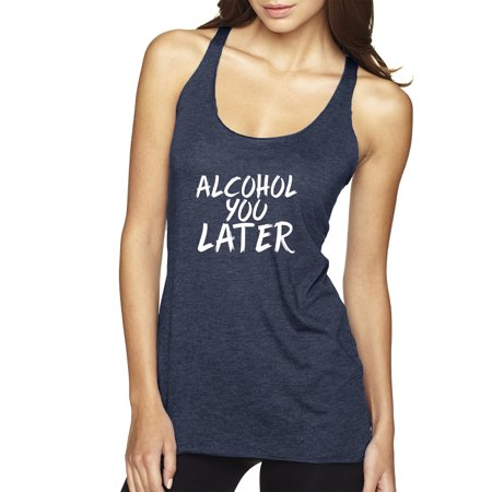 Trendy USA 1427 - Women's Tank-Top Alcohol You Later I'll Call You Funny Humor Drinking Large Navy
