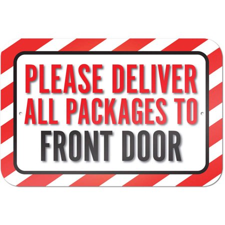 Please Deliver All Packages To Front Door Sign