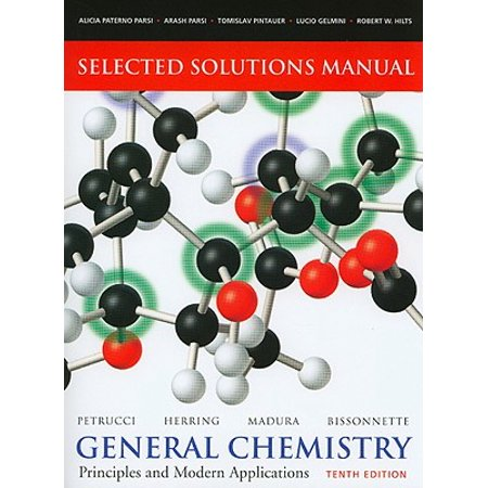 General Chemistry: Principles and Modern Applications : Selected Solutions