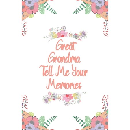 Great Grandma Tell Me Your Memories: Great gift idea to share your life with someone you love, Funny short autobiography Gift Idea For (Gifts To Ask Someone To Be Your Bridesmaid)