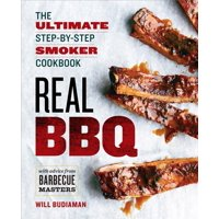 Real BBQ: The Ultimate Step-By-Step Smoker Cookbook (Paperback)
