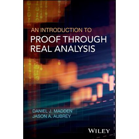 An Introduction to Proof through Real Analysis - (Analysis With An Introduction To Proof Ebook)
