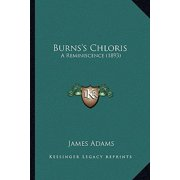 Burns's Chloris : A Reminiscence (1893) a Reminiscence (1893)