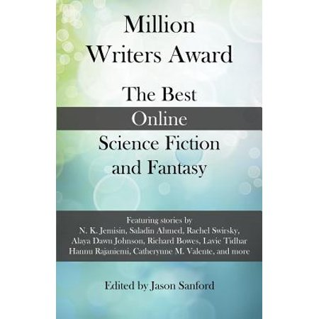 Million Writers Award : The Best Online Science Fiction and Fantasy - Best Online Wholesalers