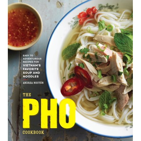 - The PHO Cookbook: Easy to Adventurous Recipes for Vietnam's Favorite Soup and Noodles