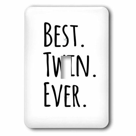 3dRose Best Twin Ever - gifts for twin brothers or sisters - siblings - family and relative specific gifts - Single Toggle Switch