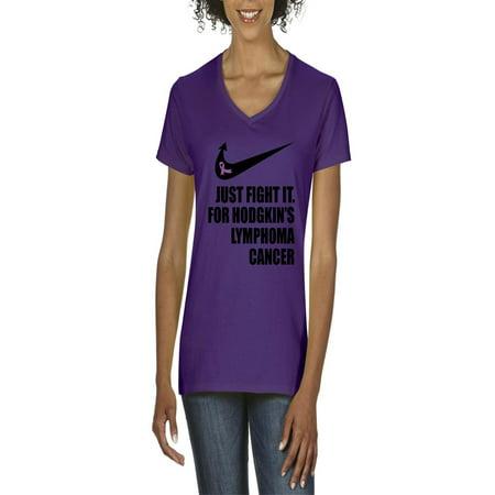Hodgkin's Lymphoma Cancer Just Fight It Women V-Neck T-Shirt
