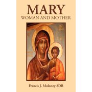Mary: Woman and Mother (Paperback)