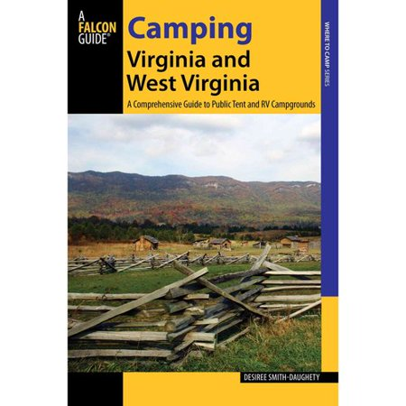 Camping Virginia And West Virginia  A Comprehensive Guide To Public Tent And Rv Campgrounds