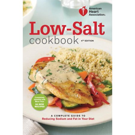 American heart association low salt cookbook 4th edition a american heart association low salt cookbook 4th edition a complete guide to reducing forumfinder Choice Image