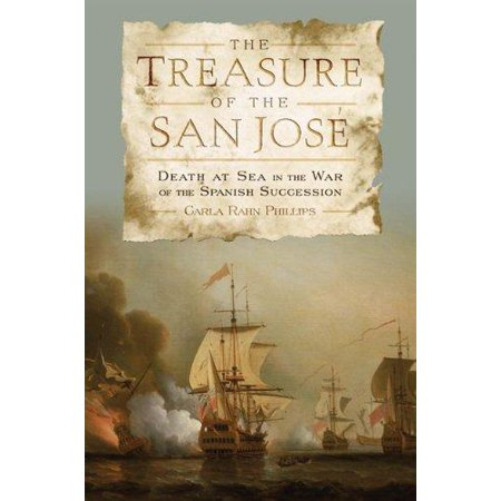 The Treasure Of The San Jos    Death At Sea In The War Of The Spanish Succession  Paperback