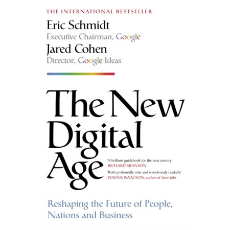 The New Digital Age  Reshaping The Future Of People  Nations And Business  Paperback