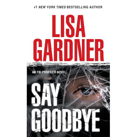 Say Goodbye : An FBI Profiler