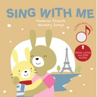 Sing with Me Famous French Nursery Songs : Press and Listen!