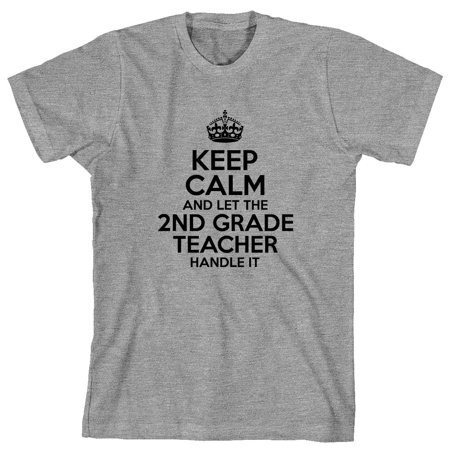 1ec4f7f4 Keep Calm And Let The 2nd Grade Teacher Handle It Men's Shirt - ID: 1922
