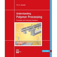 Understanding Polymer Processing 2e: Processes and Governing Equations (Paperback)