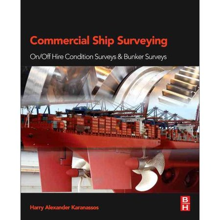 Commercial Ship Surveying: On/Off-Hire Condition Surveys and Bunker Surveys