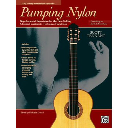Pumping Nylon -- Easy to Early Intermediate Repertoire : Supplemental Repertoire for the Best-Selling Classical Guitarist's Technique