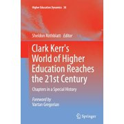 Higher Education Dynamics: Clark Kerr's World of Higher Education Reaches the 21st Century: Chapters in a Special History (Paperback)