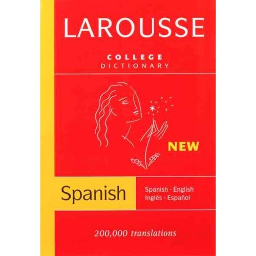 Larousse College Dictionary: Spanish-English/English-Spanish