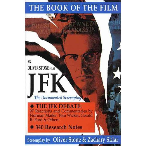JFK: The Book of the Film : The Documented Screenplay