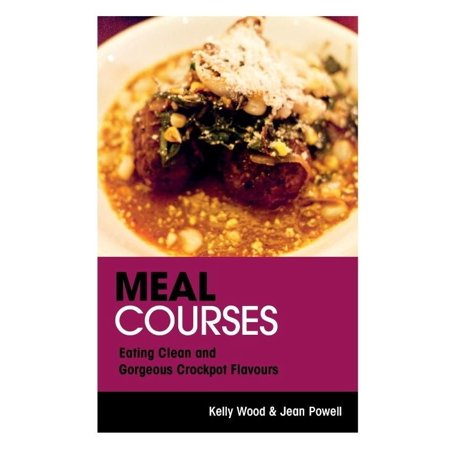 Meal Courses: Eating Clean and Gorgeous Crockpot Flavours - image 1 de 1